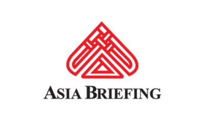 Dezan Shira & Associates: Recent issues from Asia Briefing